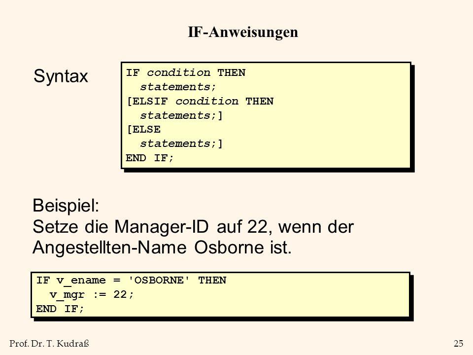 IF-AnweisungenSyntax. IF condition THEN. statements; [ELSIF condition THEN. statements;] [ELSE. END IF;